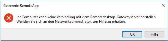 """Windows 10: """"Ihr Computer kann keine Verbindung mit dem Remotedesktop-Gatewayserver herstellen"""" 0x800700B7"""